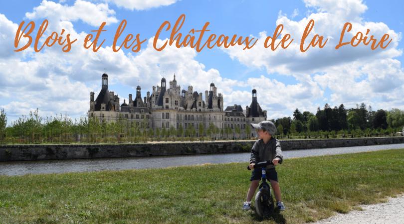 Blois et les Châteaux de la Loire